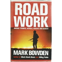 Road Work Among Tyrants, Heroes, Rogues And Beasts