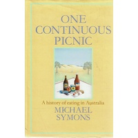One Continuous Picnic. A History Of Eating In Australia