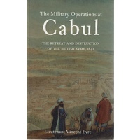 The Military Operations At Cabul. The Retreat And Destruction Of The British Army 1842