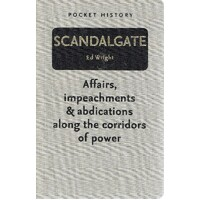 Scandalgate. Affairs, Impeachments And Abdications Along The Corridors Of Power
