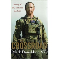 The Crossroad. A Story Of Life, Death And The SAS