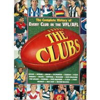 The Clubs. The Complete History Of Every Club In The VFL/AFL