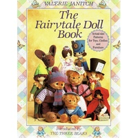 The Fairytale Doll Book. Actual Size Patterns For Toys, Clothes And Furniture