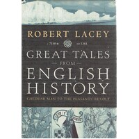 Great Tales From English History. Cheddar Man To The Peasants' Revolt C.7150 BC-AD 1381