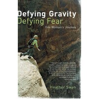 Defying Gravity Defying Fear. One Woman's Journey
