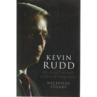 Kevin Rudd. An Unauthorised Political Biography