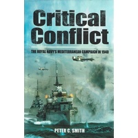 Critical Conflict. The Royal Navy's Mediterranean Campaign In 1940