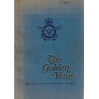 The Golden Years. Royal Australian Air Force 1921-1971