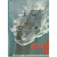 The Falklands War. The Day By Day Record From Invasion To Victory