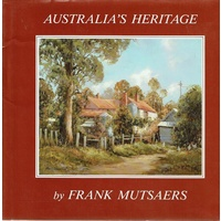Australia's Heritage. A Third Book Of Australian Landscapes And Country Cottages