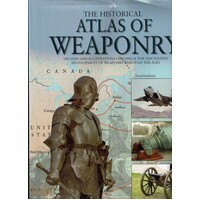 The Historical Atlas Of Weaponry