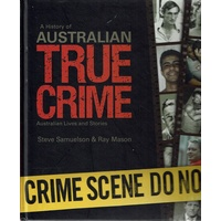 A History Of Australian True Crime. Australian Lives And Stories