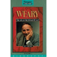 Weary. The Life Of Sir Edward Dunlop