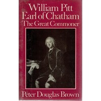 William Pitt Earl Of Chatham. The Great Commoner