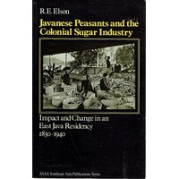 Javanese Peasants And The Colonial Sugar Industry. Impact And Change In An East Java Residency 1830-1940