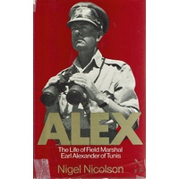 Alex. The Life Of Field Marshal Earl Alexander Of Tunis