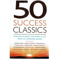 50 Success Classics. Winning Wisdom For Work & Life From 50 Landmark Books