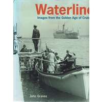 Waterline. Images From The Golden Age Of Cruising