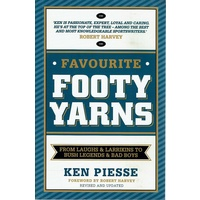 Favourite Footy Yarns From Laughs And Larrikins To Bush Legends And Bad Boys