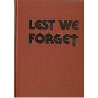 Lest We Forget. The History Of The Returned Services League 1916-1986
