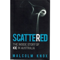 Scattered. The Inside Story Of Ice In Australia