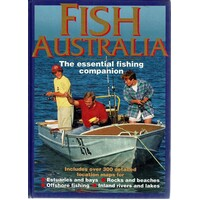 Fish Australia. The Essential Fishing Companion