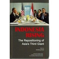 Indonesia Rising. The Repositioning Of Asia's Third Giant