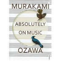 Absolutely On Music. Conversations With Seiji Ozawa