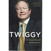 Twiggy. The High Stakes Life Of Andrew Forrest
