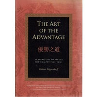 Art of the Advantage. 36 Strategies to Seize the Competitive Edge