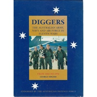 Diggers. The Australian Army, Navy And Air Force In Eleven Wars From 1860 To 1994. (2 Volume Set)