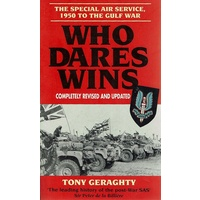 Who Dares Wins. The Special Air Service, 1950 To The Gulf War