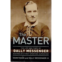 The Master. The life and times of Dally Messenger