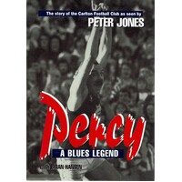 Percy. A Blues Legend. The Story Of The Carlton Football Club