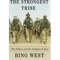 The Strongest Tribe. War, Politics, And The Endgame In Iraq