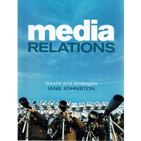 Media Relations. Issues And Strategies