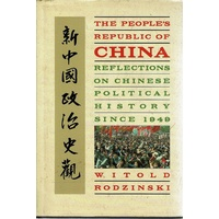 The People's Republic Of China. Reflections On Chinese Political History Since 1949