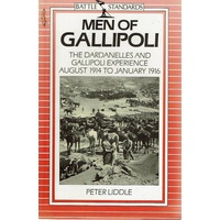 Men Of Gallipoli. The Dardanelles And Gallipoli Experience August 1914 To January 1916