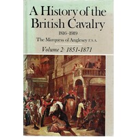 A History Of The British Cavalry 1816 To 1919. Volume II. 1851 To 1871