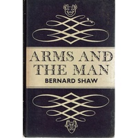 Arms And The Man. An Anti-Romantic Comedy In Three Acts
