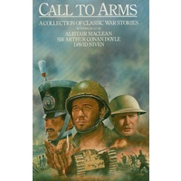Call To Arms. A Collection Of Classic War Stories