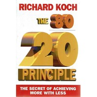 The 80/20 Principle. The Secret Of Achieving More With Less