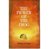 The Prayer Of The Frog. Vol.1. A Book Of Story Meditations