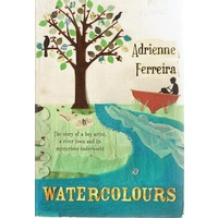 Watercolours. The Story Of A Boy Artist, A River Town And Its Mysterious Underworld