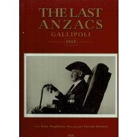 The Last Anzacs. Gallipoli 1915