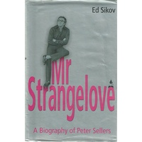 Mr Strangelove. A Biography Of Peter Sellers
