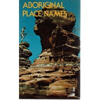 Aboriginal Place Names And Their Meaning