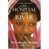 The Hospital By The River. A Story Of Hope