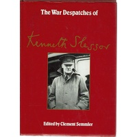 The War Despatches Of Kenneth Slessor. Official Australian Correspondent 1940-1944