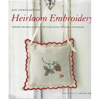 Heirloom Embroidery. Inspired Designer Projects With Beautiful Stitching Techniques